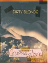 Dirty Blonde: The Diaries of Courtney Love - Courtney Love, Ava Stander
