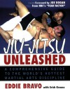 Jiu-jitsu Unleashed: A Comprehensive Guide to the World's Hottest Martial Arts Discipline - Eddie Bravo, Erich Krauss