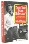"""Surely You're Joking, Mr. Feynman"": Adventures of a Curious Character - Richard P. Feynman"