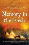 Memory in the Flesh - Ahlam Mosteghanemi, Raphael Cohen