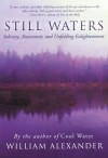 Still Waters: Sobriety, Atonement and Unfolding Enlightenment - William Alexander