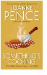 Something's Cooking - Joanne Pence