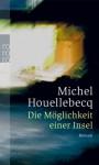 Die Möglichkeit einer Insel - Michel Houellebecq, Uli Wittmann