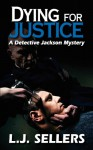 Dying for Justice - L.J. Sellers