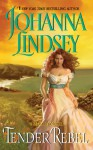 Tender Rebel (Malory Family, #2) - Johanna Lindsey