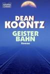 Geisterbahn - Dean Koontz