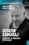 Ostatni samuraj. Rozmowy o generale Petelickim - Anita Czupryn, Dorota Kowalska