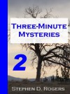 Three-Minute Mysteries 2 - Stephen D. Rogers