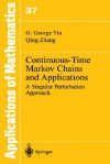 Continuous-Time Markov Chains and Applications: A Singular Perturbation Approach - George Yin, Qing Zhang