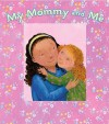 My Mommy and Me: A Picture Frame Storybook (Picture Frame Books) - Karen Hill, Melissa Iwai