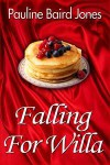 Falling for Willa - Pauline Baird Jones