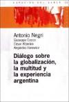 Dialogo Sobre La Globalizacion, La Multitud Y La Experiencia Argentina / Analytic Practice (Espacios Del Saber) (Spanish Edition) - Antonio Negri