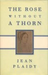 The Rose Without a Thorn (Queens of England, #11) - Jean Plaidy