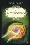 Il Messaggero - Messenger (The Giver, #3) - Lois Lowry
