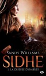La Diseuse d'Ombres: Sidhe, T1 (Bit-Lit) (French Edition) - Sandy Williams, Clémentine Curie
