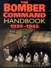 The Bomber Command Handbook 1939-1945 - Jonathan Falconer