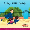 A Day with Daddy (My First Reader) - Louise Gikow