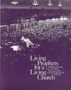 Living Prophets for a Living Church - The Church of Jesus Christ of Latter-day Saints