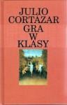 Gra w klasy - Julio Cortázar