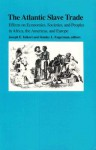 The Atlantic Slave Trade: Effects on Economies, Societies and Peoples in Africa, the Americas, and Europe - Joseph E. Inikori, Stanley L. Engerman