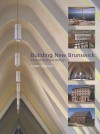 Building New Brunswick: An Architectural History - John Leroux, Gary Hughes