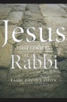 Jesus: First-Century Rabbi - David Zaslow, Joseph Lieberman