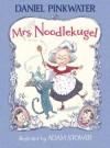 Mrs. Noodlekugel - Daniel Pinkwater, Adam Stower