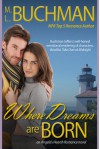 Where Dreams Are Born (Angelo's Hearth) - M.L. Buchman