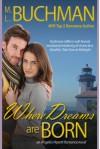 Where Dreams Are Born (Angelo's Hearth) - M.L. Buchman
