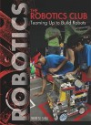 The Robotics Club: Teaming Up to Build Robots - Therese Shea