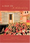 A Day in a Medieval City - Chiara Frugoni, Arsenio Frugoni, William McCuaig