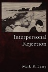 Interpersonal Rejection - Mark R. Leary