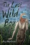 The Last Wild Boy - Hugh Macdonald