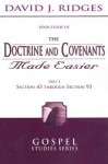 The Doctrine and Covenants Made Easier-Part 2: Section 43 through Section 93 (Gospel Studies) - David J. Ridges