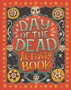 Day of the Dead Activity Book - Karl Jones, Steve Simpson