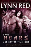 Two Bears are Better Than One (Alpha Werebear Romance) (Broken Pine Bears Book 1) - Lynn Red