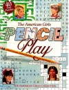 The American Girls Pencil Play - American Girl, Teri Witkowski, Dan Andreasen, Bill Farnsworth, Nick Backes
