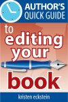 Author's Quick Guide to Editing Your Book - Kristen Eckstein