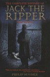 Complete History of Jack the Ripper - Philip Sugden