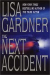 The Next Accident (Quincy and Rainie #3) - Lisa Gardner