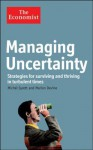 Managing Uncertainty: Strategies for Surviving and Thriving in Turbulent Times - Michel Syrett, Marion Devine