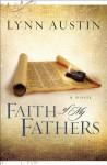Faith of My Fathers (Chronicles of the Kings Book #4) - Lynn Austin