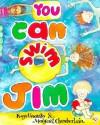 You Can Swim, Jim - Kaye Umansky, Margaret Chamberlain