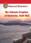 The Volcanic Eruption on Santorini, 1650 BCE - Jim Whiting
