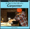 A Day in the Life of a Carpenter - Liza N. Burby, Diana Star Helmer