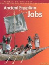 Ancient Egyptian Jobs (People In The Past) - John Malam