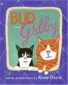 Bud and Gabby - Anne Davis
