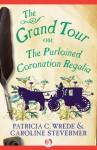 The Grand Tour: or The Purloined Coronation Regalia (Cecilia and Kate, #2) - Patricia C. Wrede, Caroline Stevermer