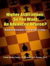 Higher Aspirations: So You Want an Advanced Degree?: Helpful Information for Students of Color - Frank Silvey Czarny, Candas Jane Dorsey