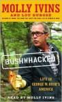 Bushwhacked: Life in George W. Bush's America - Lou Dubose